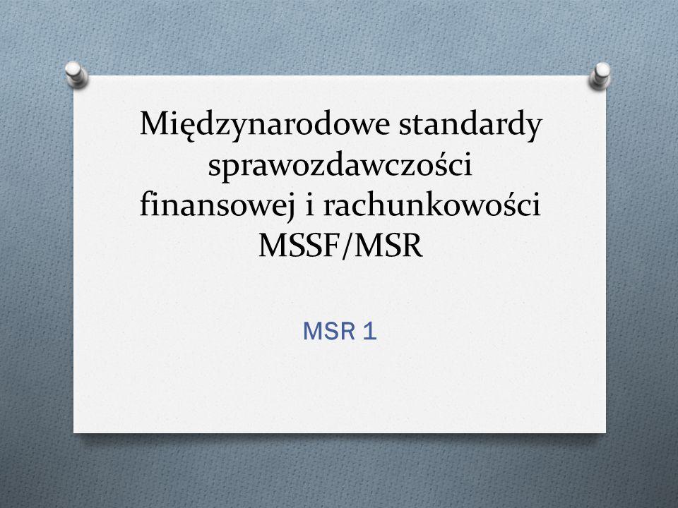 Międzynarodowe standardy sprawozdawczości finansowej i rachunkowości MSSF/MSR MSR 1
