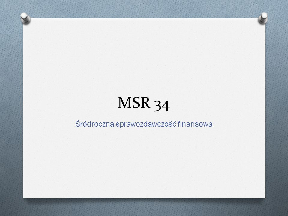 MSR 34 Śródroczna sprawozdawczość finansowa