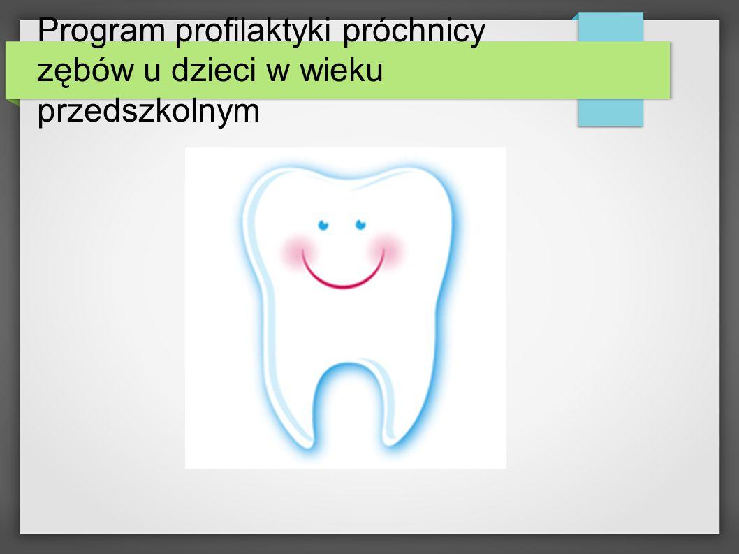 Program profilaktyki próchnicy zębów u dzieci w wieku przedszkolnym