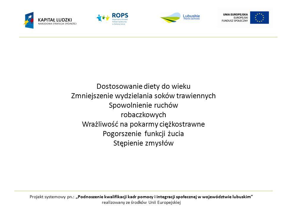 """Projekt systemowy pn.: """"Podnoszenie kwalifikacji kadr pomocy i integracji społecznej w województwie lubuskim realizowany ze środków Unii Europejskiej Codziennie mleko, pełnoziarniste pieczywo, warzywa, owoce, ryby Warzywa ciemnozielone, żółte, pomarańczowe (antyoksydacyjne) surowe lub suszone Ograniczenie spożycia cukru i słodyczy"""