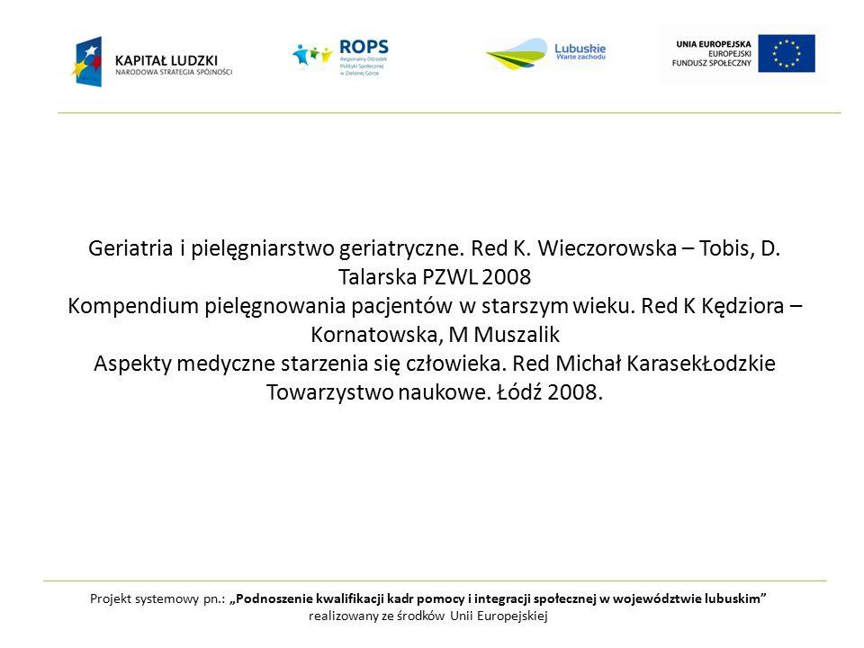 """Projekt systemowy pn.: """"Podnoszenie kwalifikacji kadr pomocy i integracji społecznej w województwie lubuskim realizowany ze środków Unii Europejskiej Geriatria i pielęgniarstwo geriatryczne."""