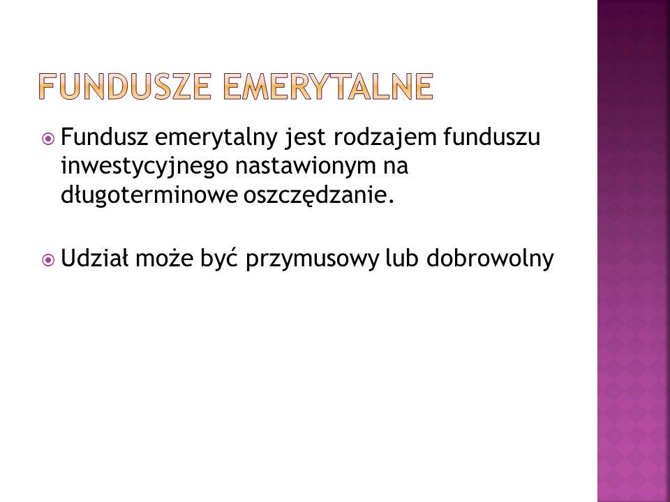  W Polsce ZUS (do zamiany na OFE) lub KRUS (rolniczy)  OFE podobno niezależne (zabranie 40% składek w 2013 roku)  Składki lub finansowane z podatków