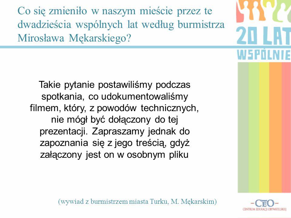 Co się zmieniło w naszym mieście przez te dwadzieścia wspólnych lat według burmistrza Mirosława Mękarskiego.