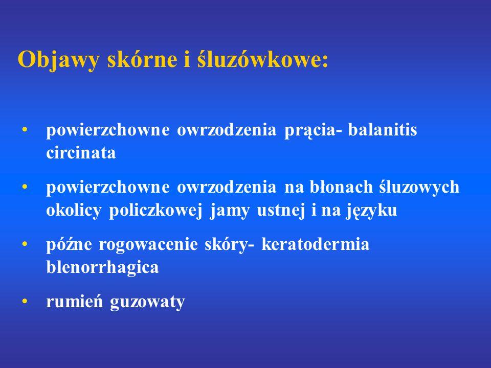 Objawy skórne i śluzówkowe: powierzchowne owrzodzenia prącia- balanitis circinata powierzchowne owrzodzenia na błonach śluzowych okolicy policzkowej jamy ustnej i na języku późne rogowacenie skóry- keratodermia blenorrhagica rumień guzowaty