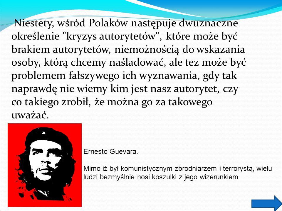 Ernesto Guevara. Mimo iż był komunistycznym zbrodniarzem i terrorystą, wielu ludzi bezmyślnie nosi koszulki z jego wizerunkiem Niestety, wśród Polaków