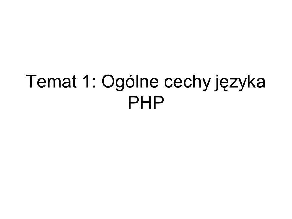 Temat 1: Ogólne cechy języka PHP