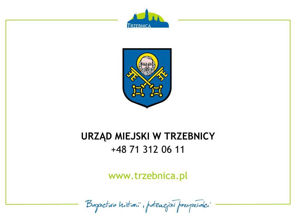 URZĄD MIEJSKI W TRZEBNICY +48 71 312 06 11 www.trzebnica.pl