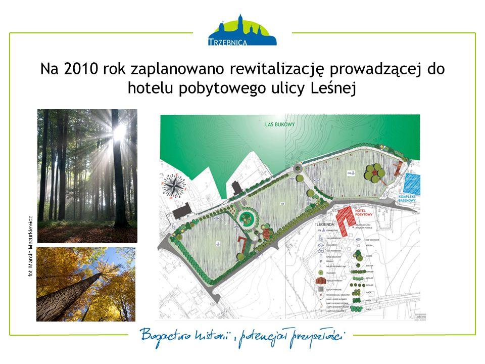 Na 2010 rok zaplanowano rewitalizację prowadzącej do hotelu pobytowego ulicy Leśnej fot.