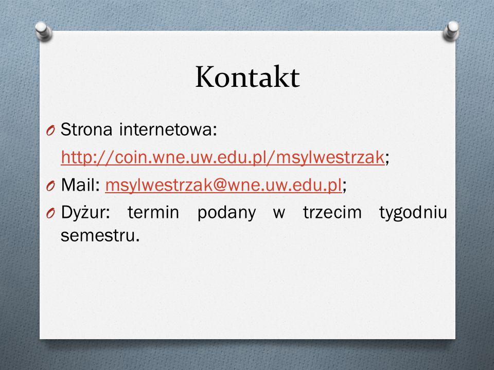 Kontakt O Strona internetowa: http://coin.wne.uw.edu.pl/msylwestrzakhttp://coin.wne.uw.edu.pl/msylwestrzak; O Mail: msylwestrzak@wne.uw.edu.pl;msylwes