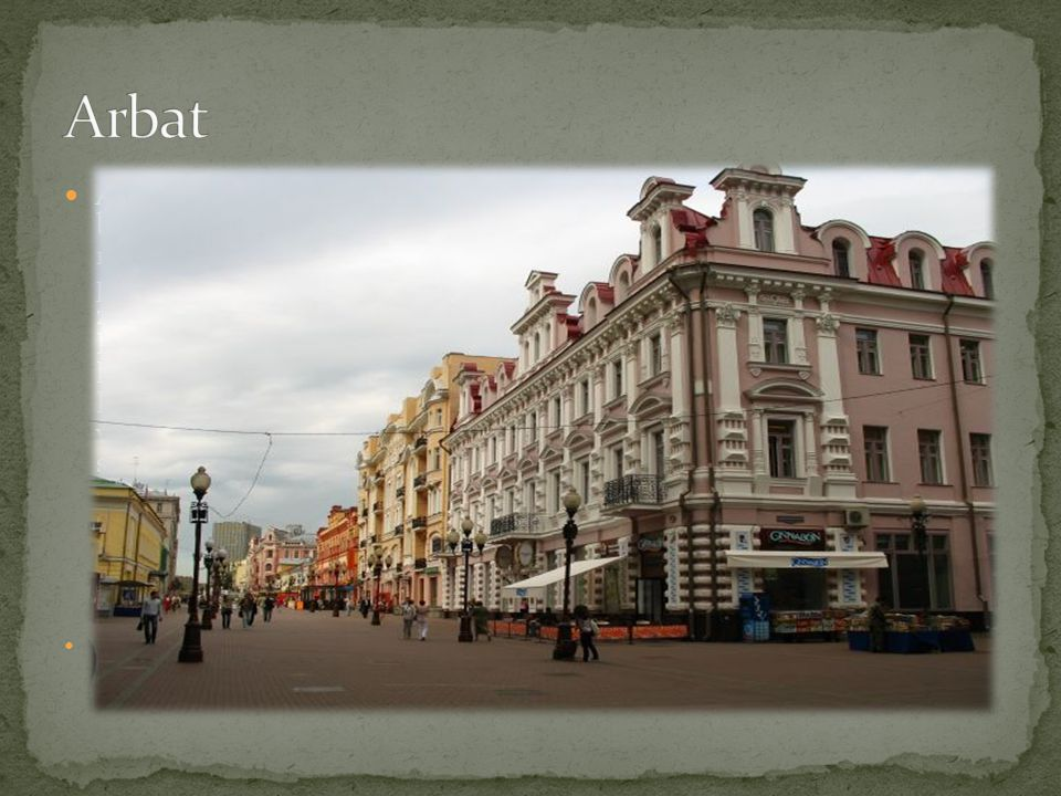 Arbat – dzielnica Moskwy, która w połowie osiemnastego wieku była dzielnicą typowo arystokratyczną, zamieszkiwaną przez takie rody jak: Tołstoje, Dołgorucy, Gagarinowie oraz inni.