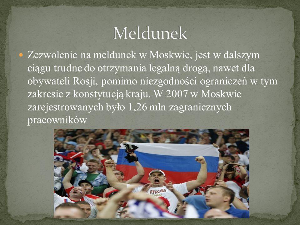 Zezwolenie na meldunek w Moskwie, jest w dalszym ciągu trudne do otrzymania legalną drogą, nawet dla obywateli Rosji, pomimo niezgodności ograniczeń w tym zakresie z konstytucją kraju.