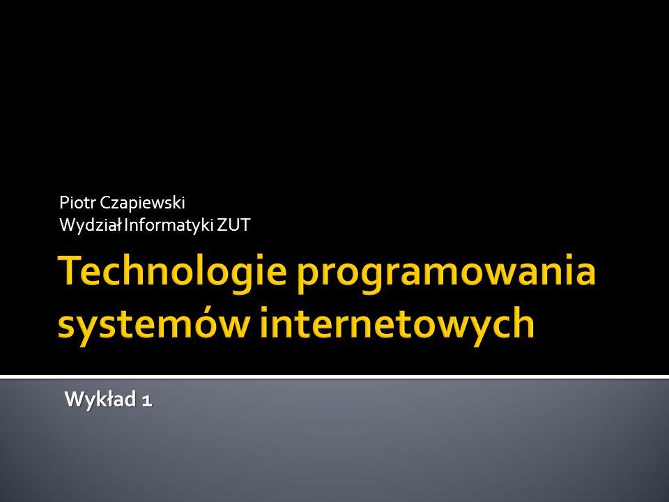 Piotr Czapiewski Wydział Informatyki ZUT Wykład 1