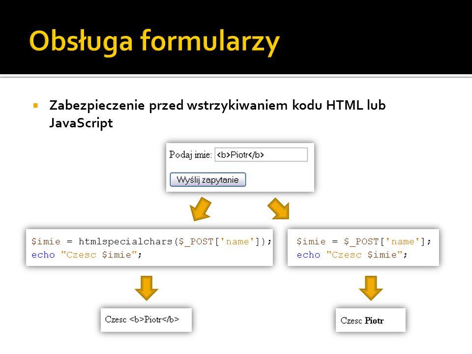  Zabezpieczenie przed wstrzykiwaniem kodu HTML lub JavaScript
