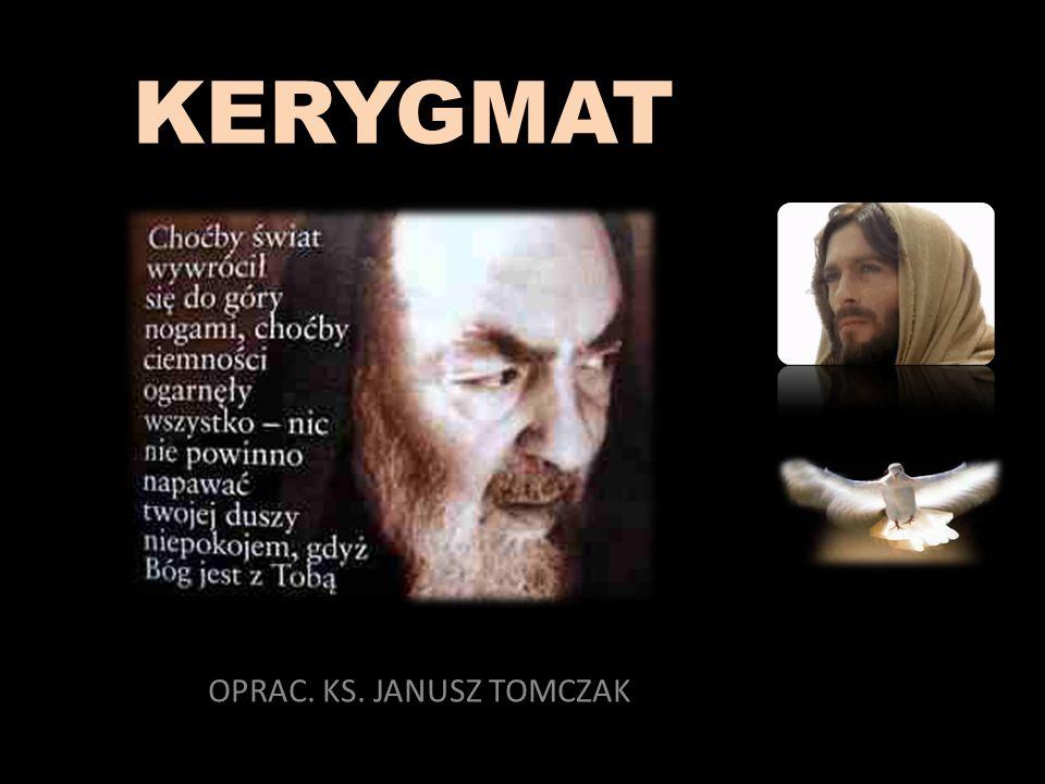 KERYGMAT OPRAC. KS. JANUSZ TOMCZAK