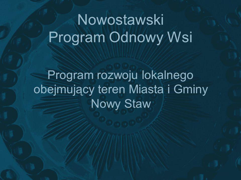 Nowostawski Program Odnowy Wsi Program rozwoju lokalnego obejmujący teren Miasta i Gminy Nowy Staw