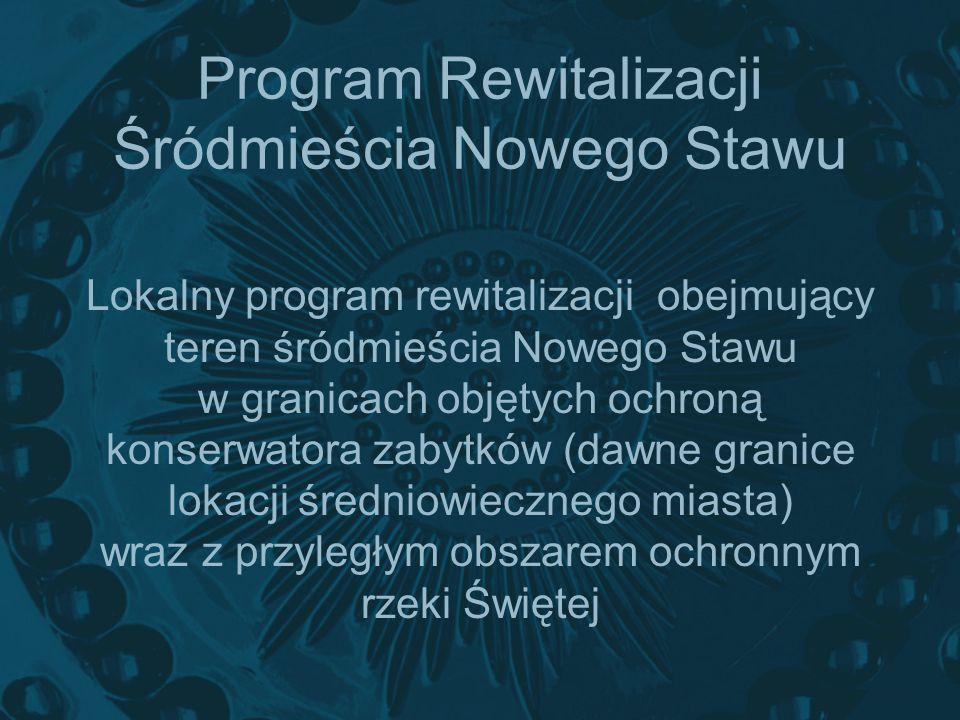 Program Rewitalizacji Śródmieścia Nowego Stawu Lokalny program rewitalizacji obejmujący teren śródmieścia Nowego Stawu w granicach objętych ochroną ko