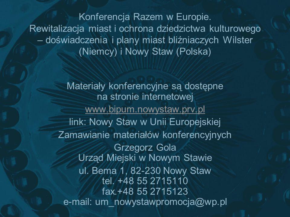 Konferencja Razem w Europie. Rewitalizacja miast i ochrona dziedzictwa kulturowego – doświadczenia i plany miast bliźniaczych Wilster (Niemcy) i Nowy