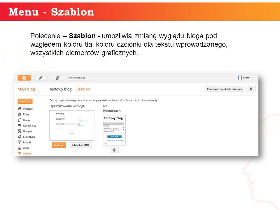 Menu - Szablon informatyka + 12 Polecenie – Szablon - umożliwia zmianę wyglądu bloga pod względem koloru tła, koloru czcionki dla tekstu wprowadzanego, wszystkich elementów graficznych.