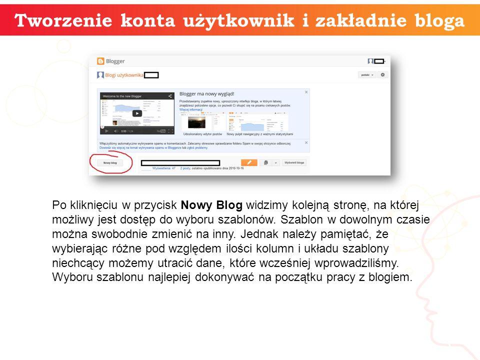 Tworzenie konta użytkownik i zakładnie bloga informatyka + 3 Po kliknięciu w przycisk Nowy Blog widzimy kolejną stronę, na której możliwy jest dostęp do wyboru szablonów.