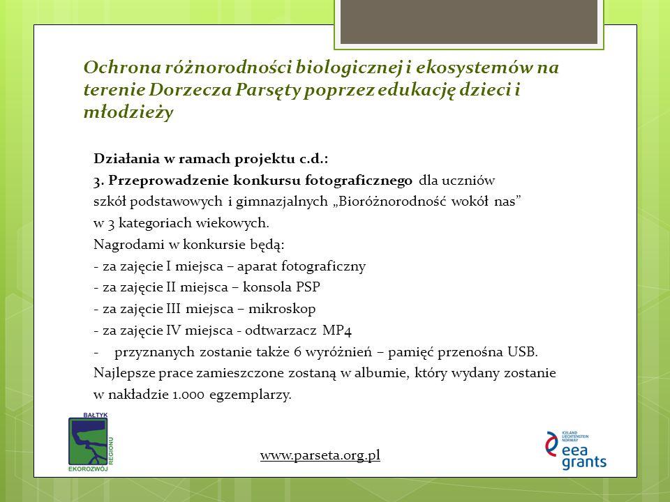 Ochrona różnorodności biologicznej i ekosystemów na terenie Dorzecza Parsęty poprzez edukację dzieci i młodzieży www.parseta.org.pl Działania w ramach