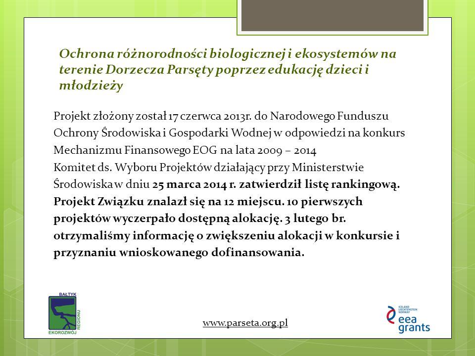 Ochrona różnorodności biologicznej i ekosystemów na terenie Dorzecza Parsęty poprzez edukację dzieci i młodzieży www.parseta.org.pl Projekt złożony zo