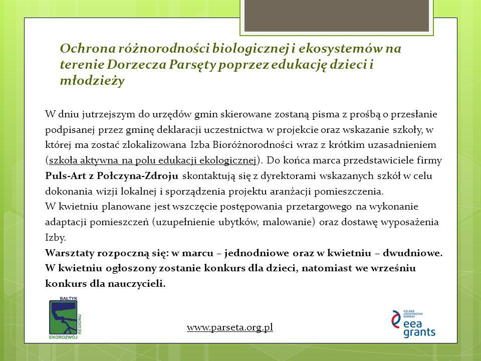 Ochrona różnorodności biologicznej i ekosystemów na terenie Dorzecza Parsęty poprzez edukację dzieci i młodzieży www.parseta.org.pl W dniu jutrzejszym