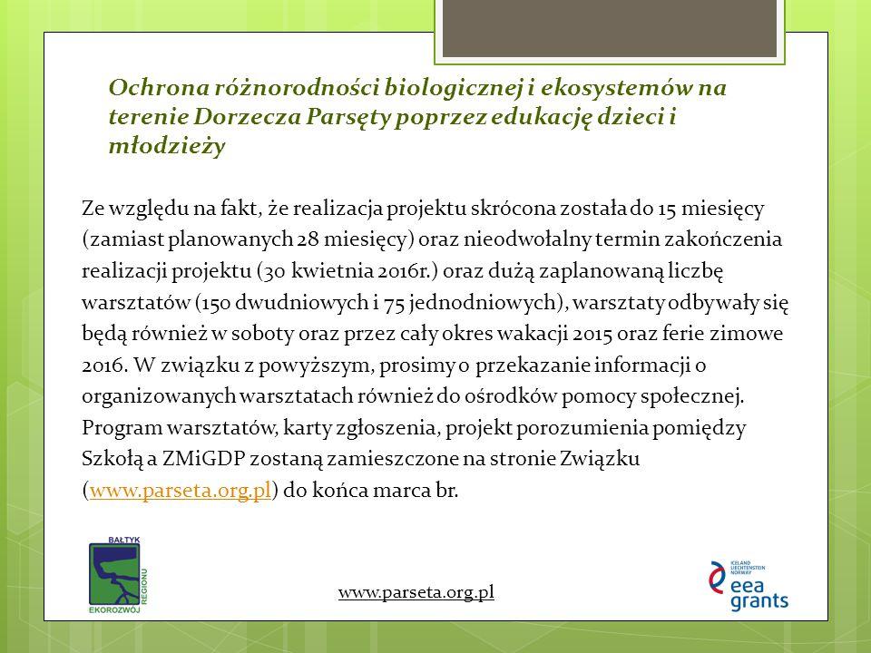 Ochrona różnorodności biologicznej i ekosystemów na terenie Dorzecza Parsęty poprzez edukację dzieci i młodzieży www.parseta.org.pl Ze względu na fakt