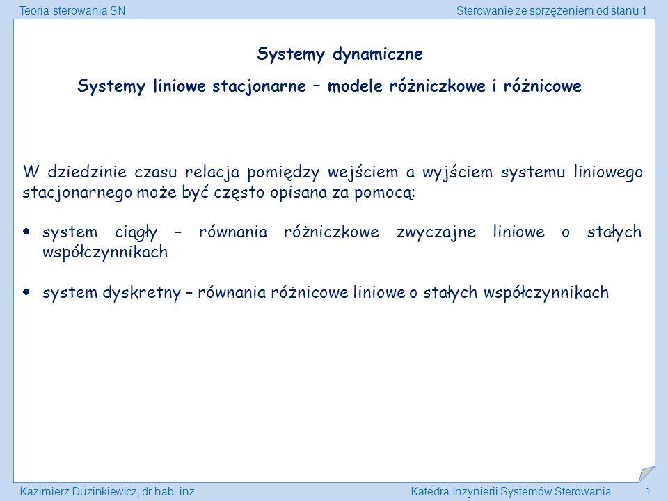 Teoria sterowania SNSterowanie ze sprzężeniem od stanu 1 Kazimierz Duzinkiewicz, dr hab. inż.Katedra Inżynierii Systemów Sterowania 1 Systemy liniowe