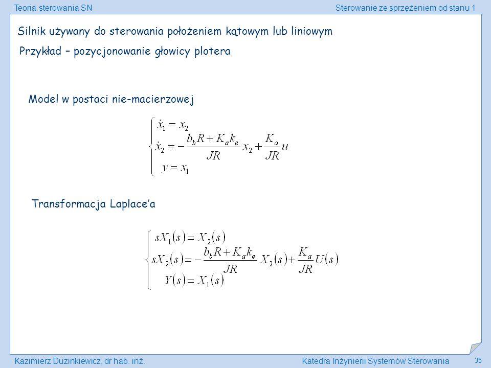 Teoria sterowania SNSterowanie ze sprzężeniem od stanu 1 Kazimierz Duzinkiewicz, dr hab. inż.Katedra Inżynierii Systemów Sterowania 35 Silnik używany
