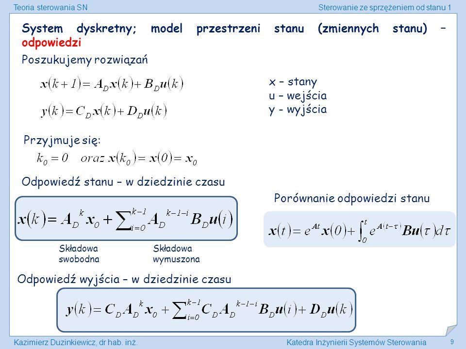 Teoria sterowania SNSterowanie ze sprzężeniem od stanu 1 Kazimierz Duzinkiewicz, dr hab. inż.Katedra Inżynierii Systemów Sterowania 9 System dyskretny