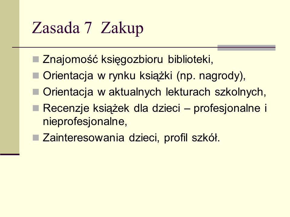 Zasada 7 Zakup Znajomość księgozbioru biblioteki, Orientacja w rynku książki (np.