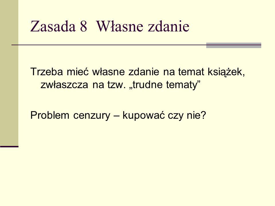 """Zasada 9 """"Złota zasada CZYTAĆ KSIĄŻKI KTÓRE KUPUJEMY DO BIBLIOTEKI !!!!!"""