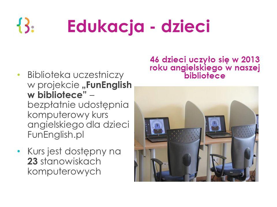 """Edukacja - dzieci Biblioteka uczestniczy w projekcie """"FunEnglish w bibliotece – bezpłatnie udostępnia komputerowy kurs angielskiego dla dzieci FunEnglish.pl Kurs jest dostępny na 23 stanowiskach komputerowych 46 dzieci uczyło się w 2013 roku angielskiego w naszej bibliotece Tu wstaw zdjęcie"""