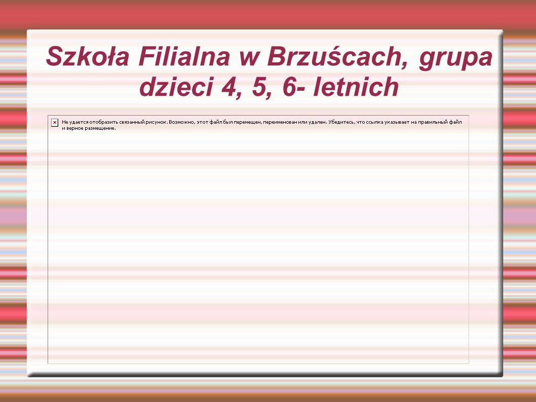 Szkoła Filialna w Brzuścach, grupa dzieci 4, 5, 6- letnich