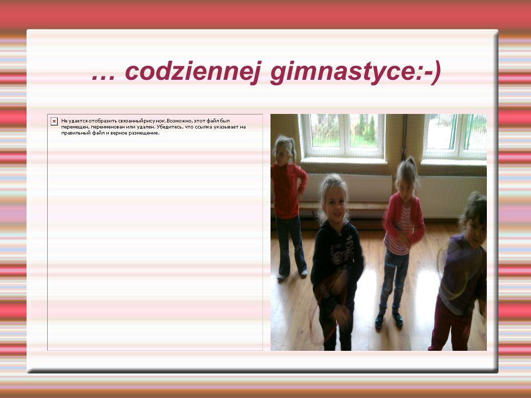 … codziennej gimnastyce:-)