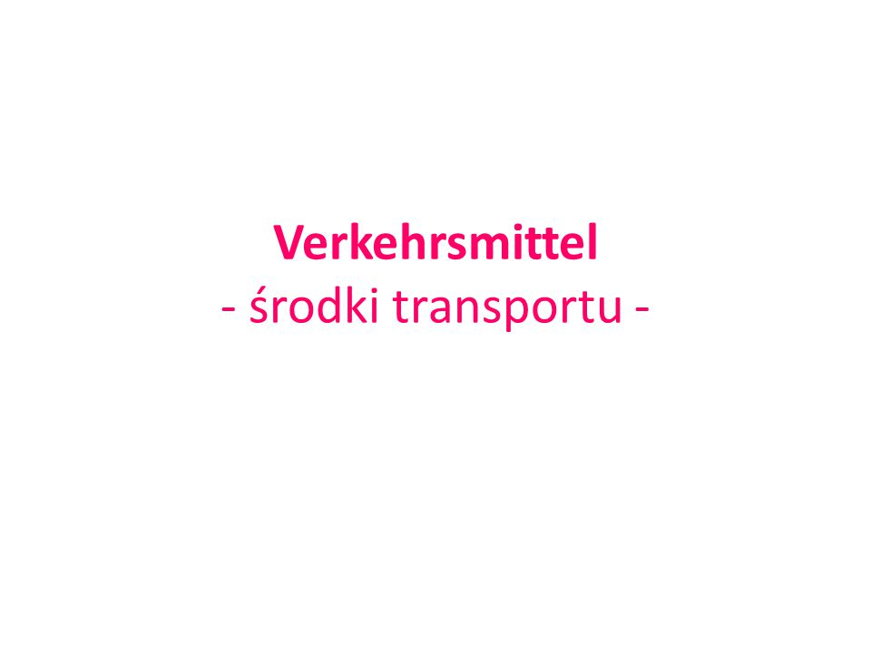 Verkehrsmittel - środki transportu -