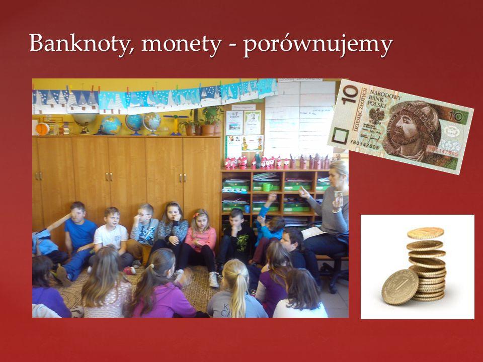 Banknoty, monety - porównujemy