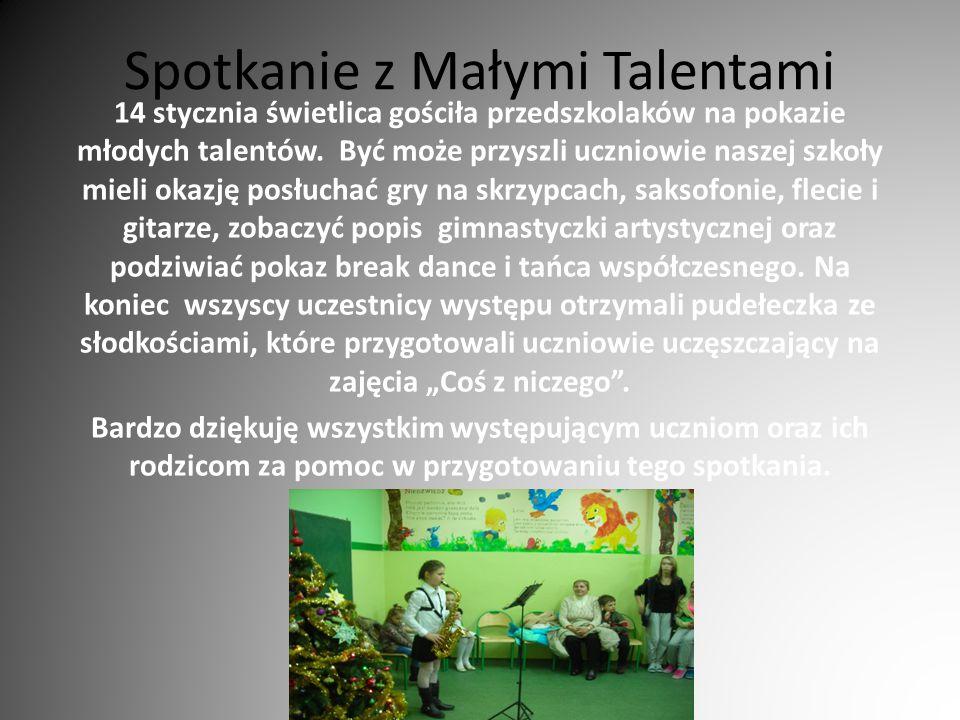 Spotkanie z Małymi Talentami 14 stycznia świetlica gościła przedszkolaków na pokazie młodych talentów. Być może przyszli uczniowie naszej szkoły mieli