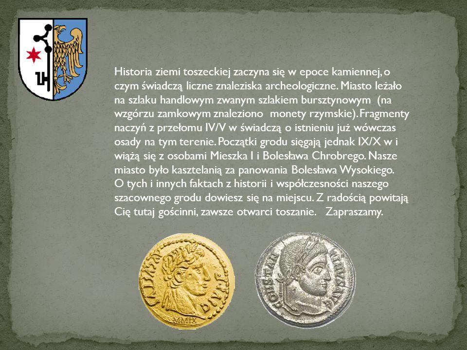 Historia ziemi toszeckiej zaczyna się w epoce kamiennej, o czym świadczą liczne znaleziska archeologiczne. Miasto leżało na szlaku handlowym zwanym sz