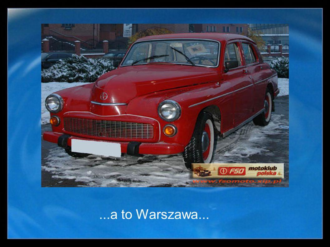 ...a to Warszawa...