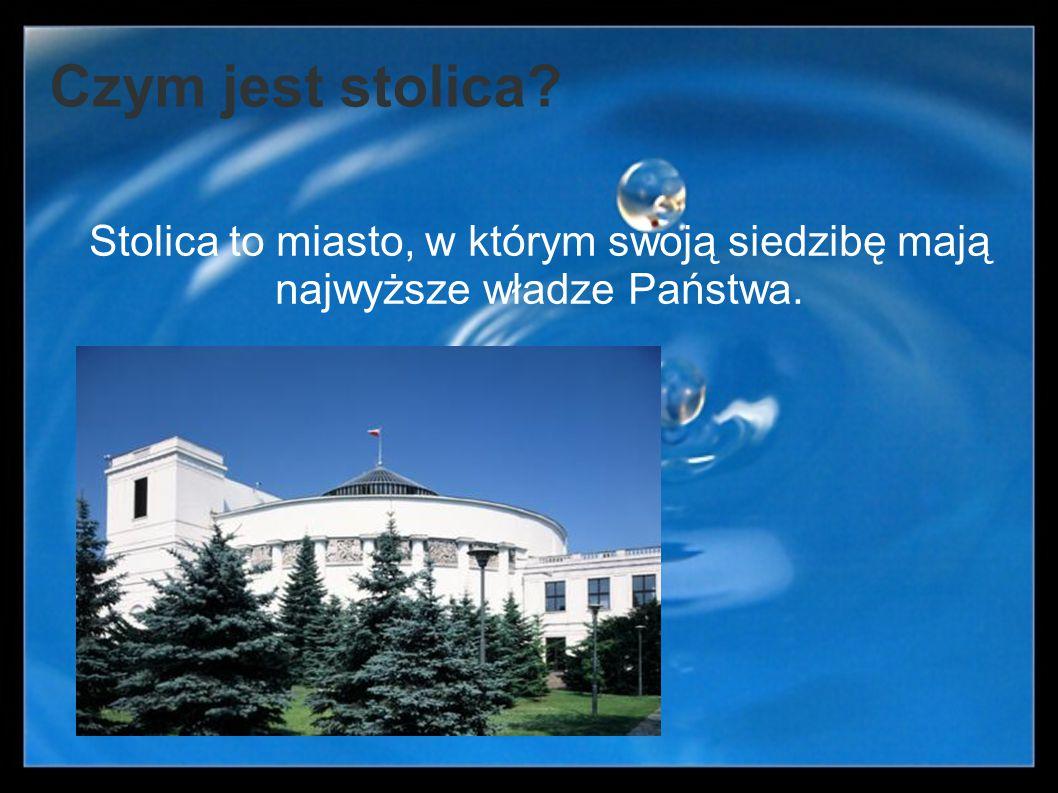 5.Dlaczego z punktu widzenia polityki, Warszawa jest tak ważna.
