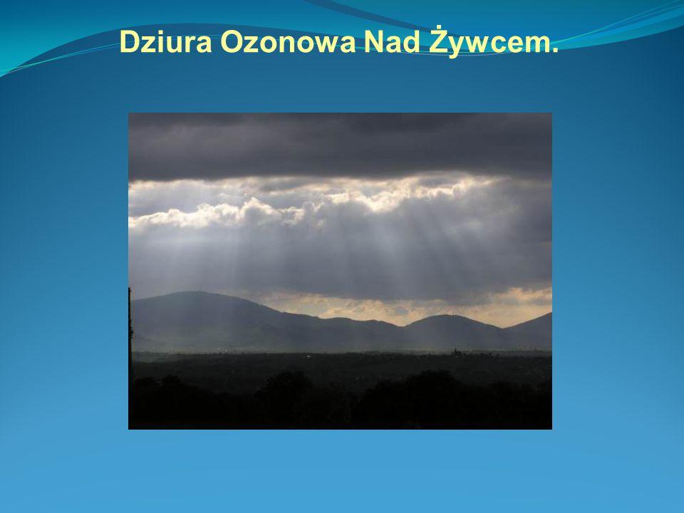 Dziura Ozonowa Nad Żywcem.