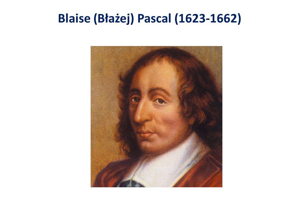 Blaise (Błażej) Pascal (1623-1662)