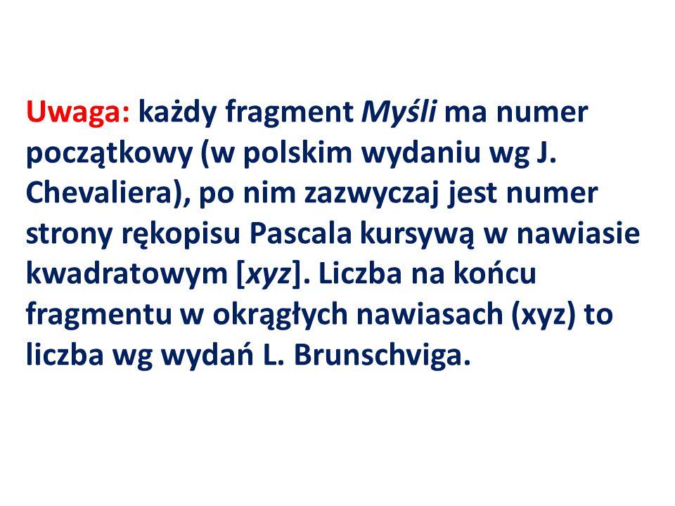 Uwaga: każdy fragment Myśli ma numer początkowy (w polskim wydaniu wg J.