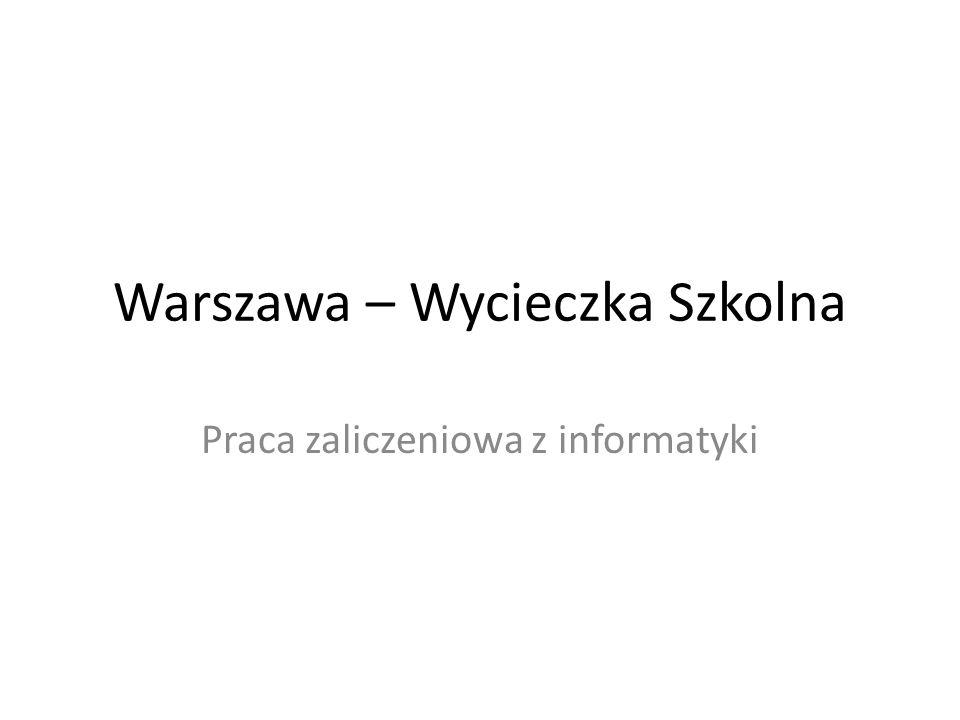 Warszawa w 3 dni Trudno zwiedzić Warszawę w 3 dni, ale można przez te pół tygodnia poczuć jej klimat i zobaczyć jej najważniejsze zabytki.
