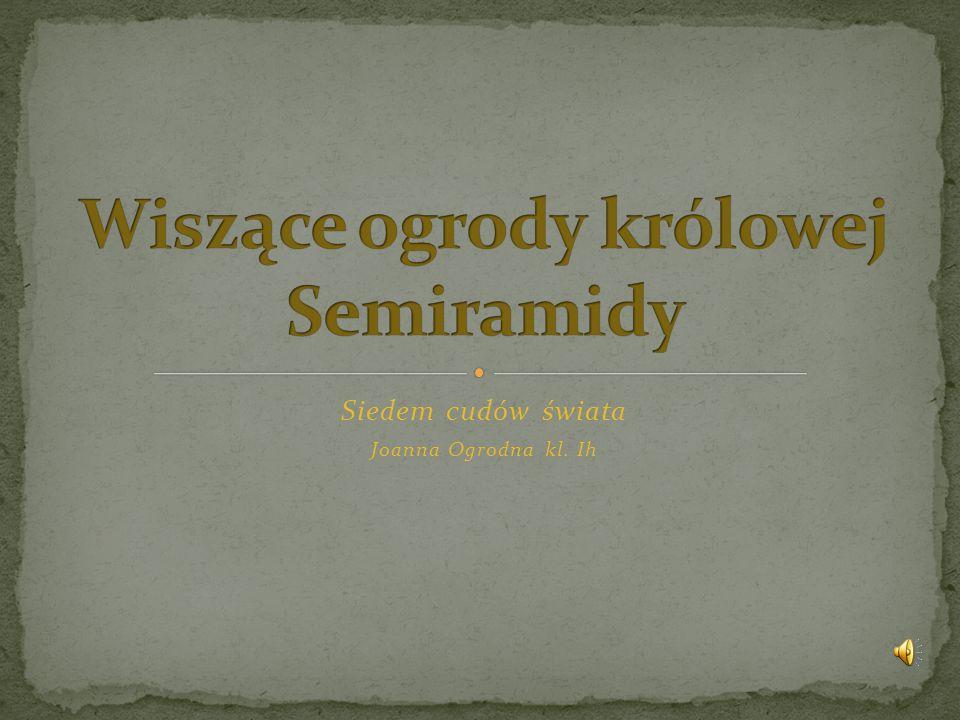 Siedem cudów świata Joanna Ogrodna kl. Ih