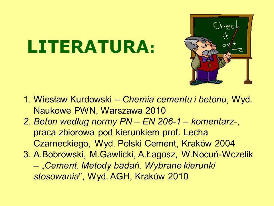 1.Wiesław Kurdowski – Chemia cementu i betonu, Wyd. Naukowe PWN, Warszawa 2010 2.Beton według normy PN – EN 206-1 – komentarz-, praca zbiorowa pod kie