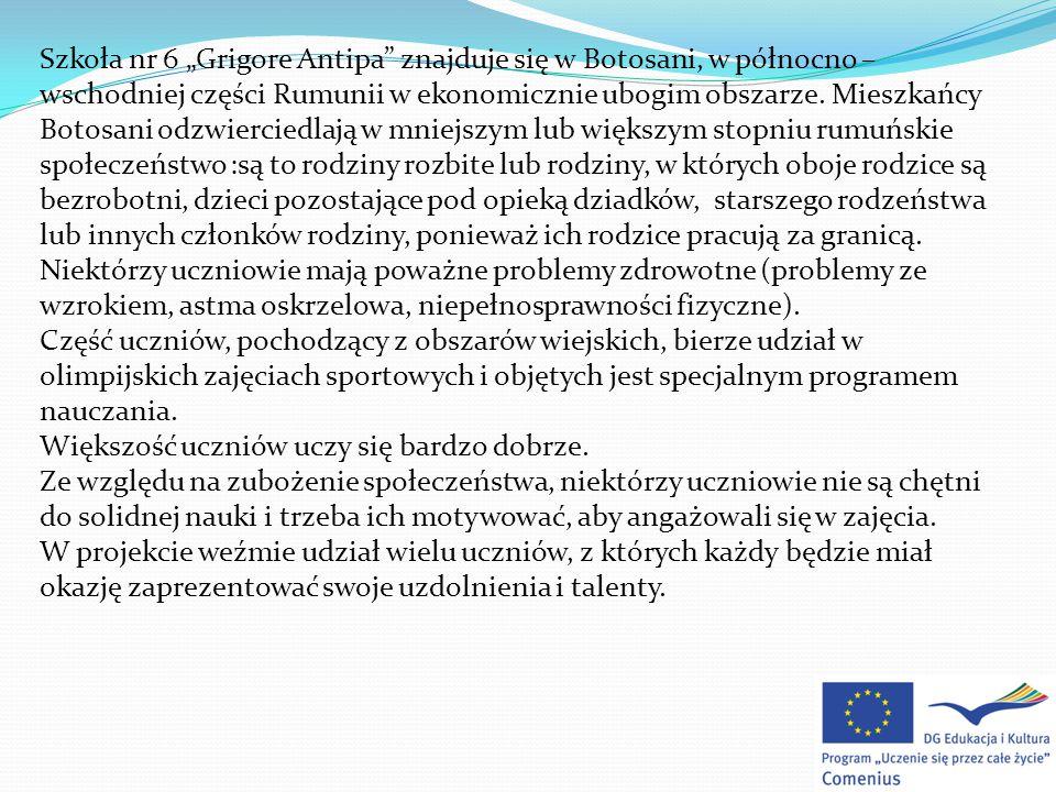 """Szkoła nr 6 """"Grigore Antipa znajduje się w Botosani, w północno – wschodniej części Rumunii w ekonomicznie ubogim obszarze."""