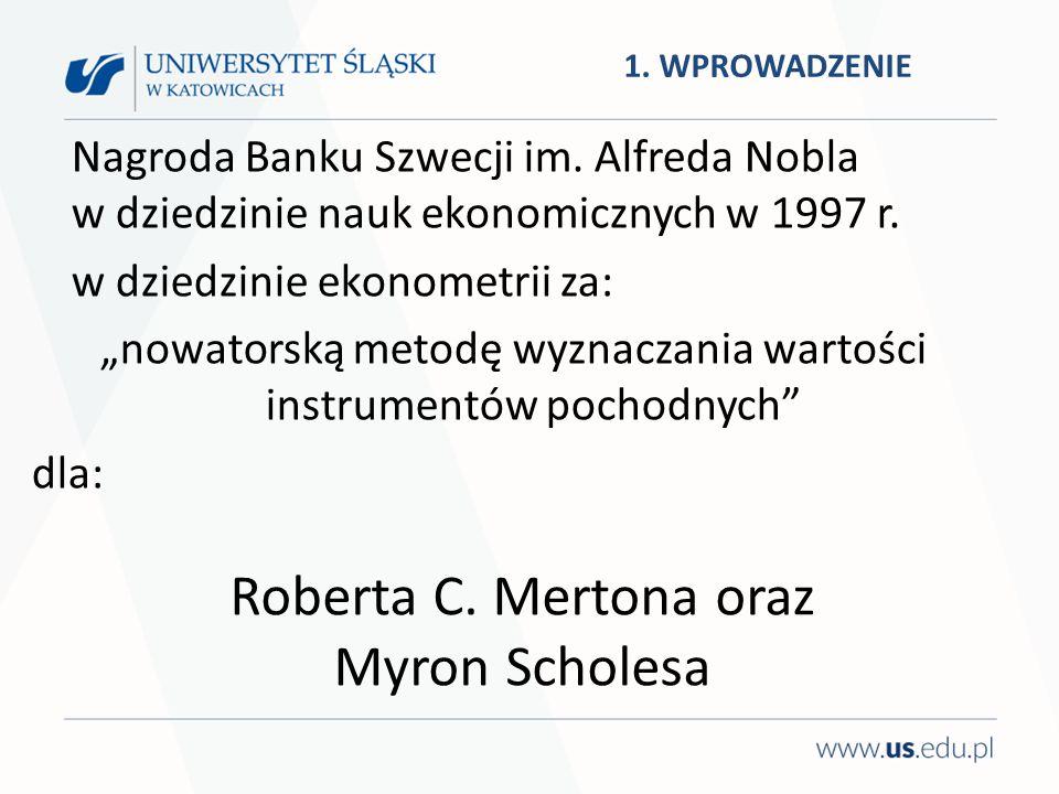 Roberta C. Mertona oraz Myron Scholesa Nagroda Banku Szwecji im. Alfreda Nobla w dziedzinie nauk ekonomicznych w 1997 r. w dziedzinie ekonometrii za: