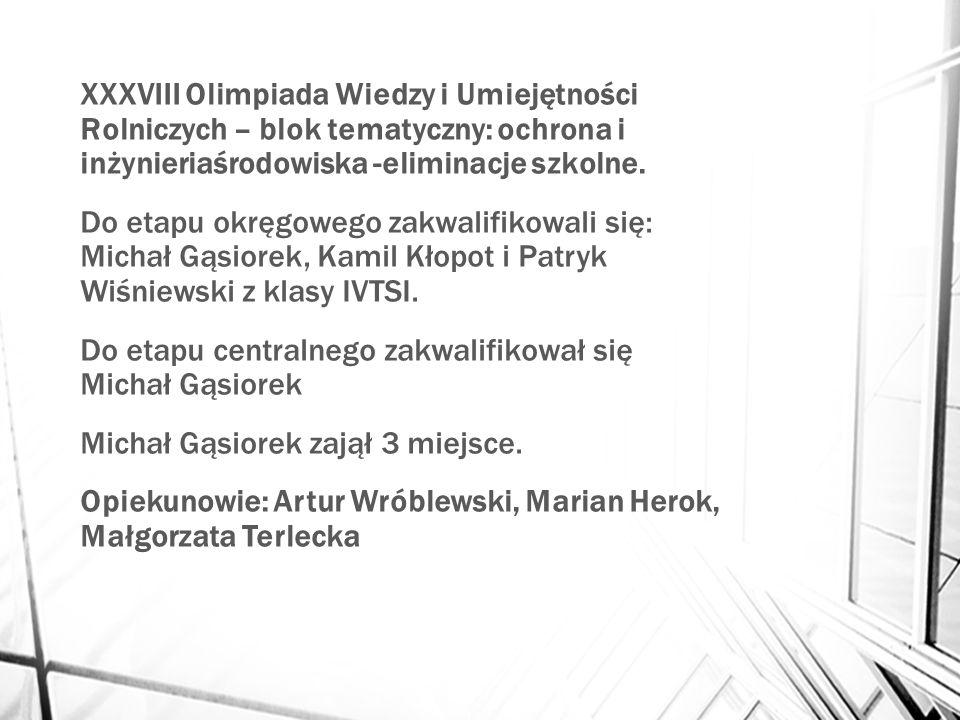 XXXVIII Olimpiada Wiedzy i Umiejętności Rolniczych – blok tematyczny: ochrona i inżynieriaśrodowiska -eliminacje szkolne.
